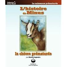 L'histoire de Minus, la chèvre prématurée (Collection Enfant Santé)