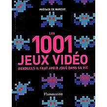 Les 1001 jeux vidéos : Auxquels il faut avoir joué dans sa vie