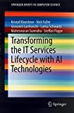 Transforming the IT Services Lifecycle with AI Technologies (SpringerBriefs in Computer Science)