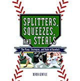 Splitters, Squeezes, and Steals: The Inside Story of Baseball's Greatest Techniques, Strategies, and Plays by Derek Gentile (2009-03-04)