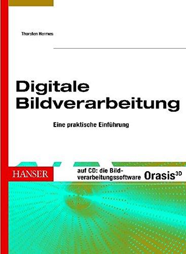 Digitale Bildverarbeitung: Eine praktische Einführung