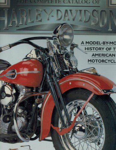 The Complete Catalog of Harley - Davidson A Model -By - Model History Of The American Motorcycle by Tod Rafferty (1997-08-01)