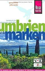 Umbrien und die Marken: Das komplette und praktische Handbuch für individuelle Entdeckungen und Erlebnisse im