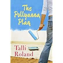 The Pollyanna Plan by Talli Roland (2014-03-11)