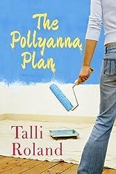 The Pollyanna Plan by Talli Roland (2014-03-11)