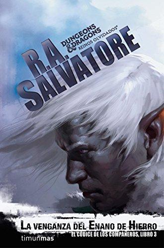 La venganza del enano de hierro: El códice de los compañeros, libro 3 (Timunmas) por R. A. Salvatore