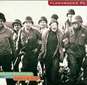 Flashbacks Vol. 6: Hitler & Hell -- American War Songs