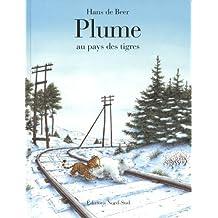 Plume Au Pays Des Tigres (Fr: Littl by Hans de Beer (1998-06-06)