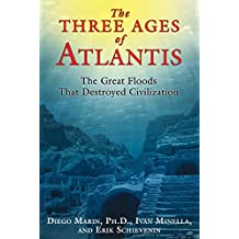 Three Ages Of Atlantis: The Great Floods That Destroyed Civilization by Diego Marin (15-Dec-2013) Paperback