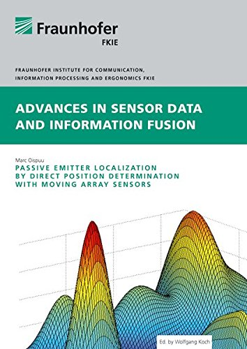 Passive Emitter Localization by Direct Position Determination with Moving Array Sensors (Fraunhofer Series Advances in Sensor Data and Information Fusion) Sensor Emitter