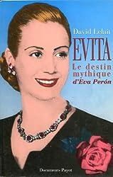 Evita: Le destin mythique d'Eva Perón