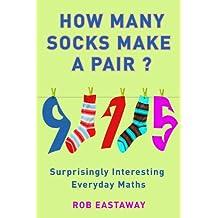 How Many Socks Make a Pair?: Surprisingly Interesting Maths