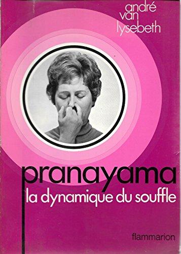 Broché - Pranayama - la dynamique du souffle par André van Lysebeth