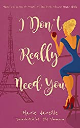 I Don't Really Need You: A very French romantic comedy (English Edition)