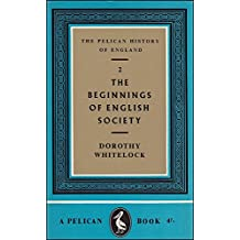 The Beginnings of English Society (Hist of England, Penguin)