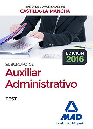 Cuerpo Auxiliar Administrativo (Subgrupo C2) de la Junta de Comunidades de Castilla-La Mancha. Test