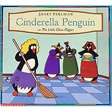 Cinderella Penguin: Or, The Little Glass Flipper