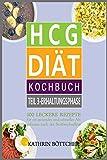 HCG DIÄT KOCHBUCH - Teil 3: Erhaltungsphase: 100 leckere Rezepte für schnelles Abnehmen nach der Stoffwechselkur: (Sagen Sie dem Übergewicht den Kampf an!)