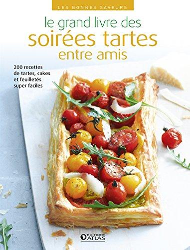 Le grand livre des soirées tartes entre amis par Collectif