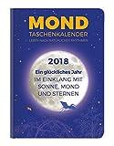 Mond Taschenkalender 2018 - Taschenkalender A6-1 Woche/2 Seiten - 160 Seiten: by Dr. phil. Michaela Mundt - Michaela Mundt, ALPHA EDITION