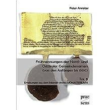 Frühnennungen der Nord- und Osttiroler Gemeindenamen (von den Anfängen bis 1500): Teil 8: Erhebungen aus dem Internet-Archiv MONASTERIUM II