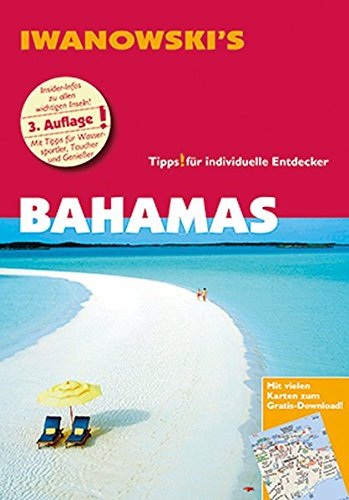 Bahamas - Reiseführer von Iwanowski: Individualreiseführer mit Karten-Download (Reisehandbuch) (Kanada Reiseführer 2015)