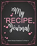 Recipe Journal : Blank Recipe Notebook To Write In: Create Your Own Cookbook With This Big 8