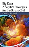 Big Data Analytics Strategies for the Smart Grid by Carol L. Stimmel (2014-07-25)