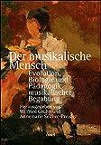 Der musikalische Mensch: Evolution, Biologie und Pädagogik musikalischer Begabung. (Olms Forum)