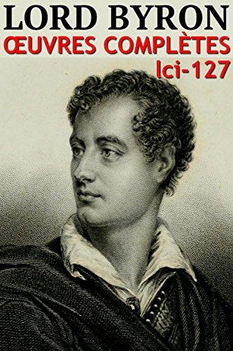 Lord Byron - Oeuvres Complètes: lci-127 (lci-eBooks) par George Gordon Byron