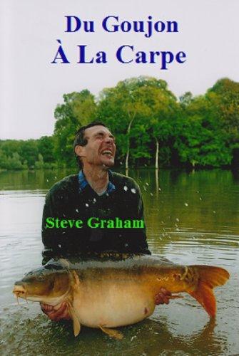 Du Goujon À La Carpe par Steve Graham