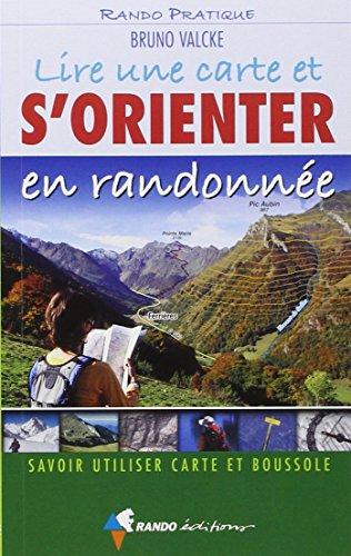 LIRE UNE CARTE ET S'ORIENTER EN RANDONNEE par BRUNO VALCKE