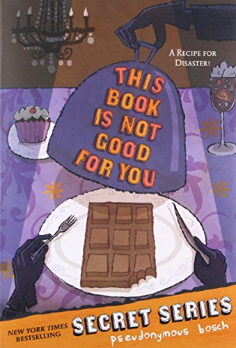 This Book Is Not Good for You (Secret Series)