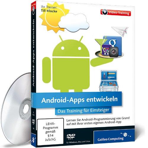 Android-Apps entwickeln – Grundlagen und Praxisbeispiele zu den Versionen 2, 3 und 4