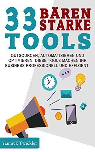 33 bärenstarke Tools: Outsourcen, automatisieren und optimieren. Diese Tools machen Ihr Business professionell und effizient. -