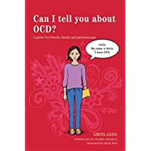 Can I tell you about OCD?: A Guide for Family, Friends and Professionals