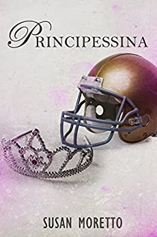Principessina (The Troubled Teen Series Vol. 1) di [Moretto, Susan]