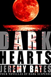 Dark Hearts: Four Novellas of Dark Suspense (English Edition)