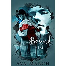 Bound to Him (English Edition)