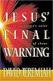 Jesus' Final Warning by Dr. David Jeremiah (1999-07-08)