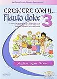 Crescere con il flauto dolce. Per la Scuola media. Con CD Audio: 3