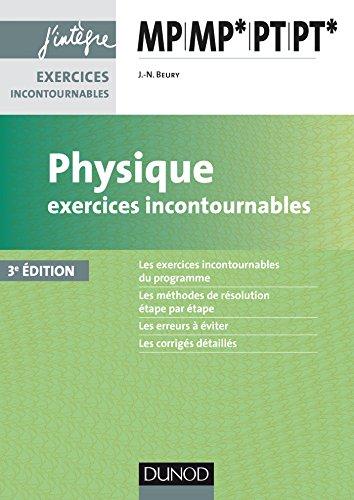 Physique Exercices incontournables MP MP* PT PT* - 3e éd. (Concours Ecoles d'ingénieurs)