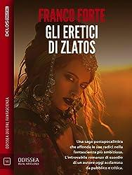 Gli eretici di Zlatos (Odissea Digital Fantascienza)