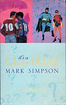 It's a Queer World: Deviant Adventures in Pop Culture by [Simpson, Mark]