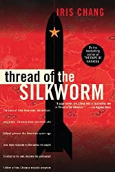 Thread Of The Silkworm by Iris Chang (1996-11-15)