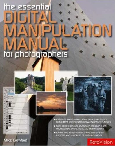 Digital Manipulation: The Essential Manual For Photographers par Mike Crawford