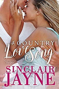 A Country Love Song (Smoky Mountain Knights Book 1) by [Jayne, Sinclair]