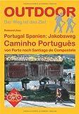 Portugal Spanien: Jakobsweg Caminho Português - von Porto nach Santiago de Compostela - Raimund Joos