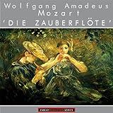 Mozart: Die Zauberflote (Excerpts) (Remastered)
