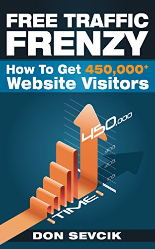 Free Traffic Frenzy: How To Get 450,000+ Website Visitors (English ...